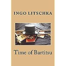 Time of Bartitsu: Die Selbstverteidigung fuer Ladies und Gentlemen (Bartitsu Serie)