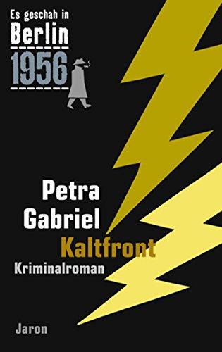 Kaltfront: Der 24. Kappe-Fall. Kriminalroman (Es geschah in Berlin 1956)