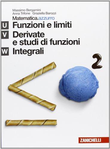 Matematica.azzurro. Modulo U+V+W. Funzioni e limiti, derivate, studi di funzione. Per le Scuole superiori. Con espansione online