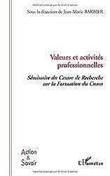 Valeurs et activités professionnelles : Séminaire du Centre de Recherche sur la Formation du Cnam
