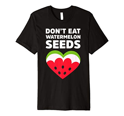 Don't Eat Watermelon Seeds Watermelon Heart Summer T-Shirt
