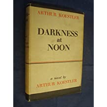 Darkness at noon,: A play based on the novel by Arthur Koestler