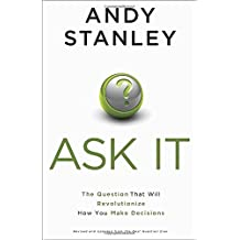 Ask It: The Question That Will Revolutionize How You Make Decisions