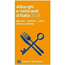 Marche, Umbria, Lazio, Abruzzo Molise - Alberghi e Ristoranti d'Italia 2018