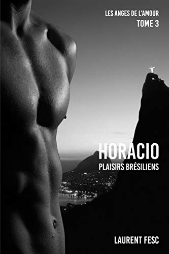 Couverture du livre HORACIO PLAISIRS BRESILIENS (LES ANGES DE L'AMOUR t. 3)