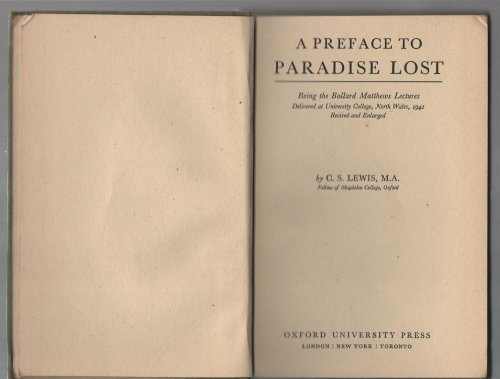 A preface to Paradise lost: being the Ballard Matthews Lectures delivered at University College, North Wales, 1941. Revised and enlarged
