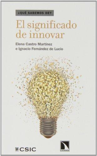 El significado de innovar (¿Qué sabemos de...?) por Elena Castro Martínez