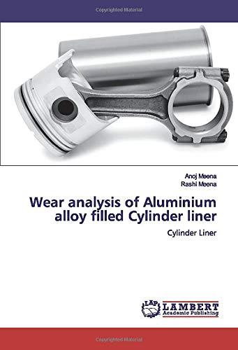 Wear analysis of Aluminium alloy filled Cylinder liner: Cylinder Liner - Aluminium-liner