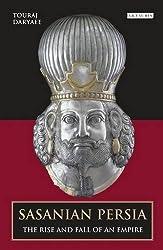 Sasanian Persia: The Rise and Fall of an Empire by Touraj Daryaee (2013-02-28)