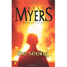 The Seeing (The Soul Tracker Series #3) by Bill Myers (2007-03-13)