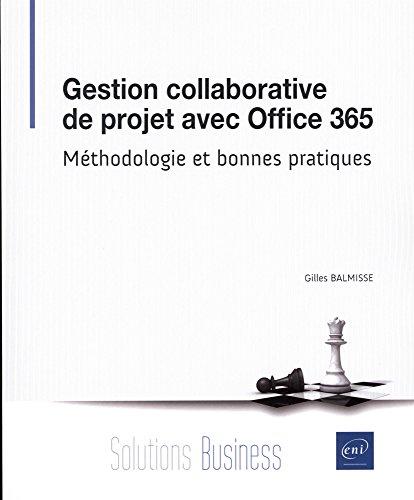 Gestion collaborative de projet avec Office 365 - Méthodologie et bonnes pratiques par Gilles BALMISSE