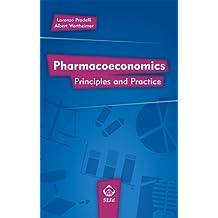 Pharmacoeconomics.: Principles and Practice (English Edition)