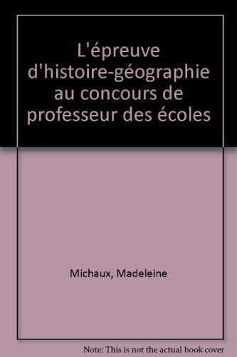L'EPREUVE D'HIST-GEO CRPE (Ancienne Edition) par Madeleine Michaux