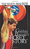 [ The White Prisoner: Galabin Boevski's Secret Story Georgiev, MR Ognian ( Author ) ] { Paperback } 2014