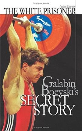 [ The White Prisoner: Galabin Boevski's Secret Story Georgiev, MR Ognian ( Author ) ] { Paperback } 2014