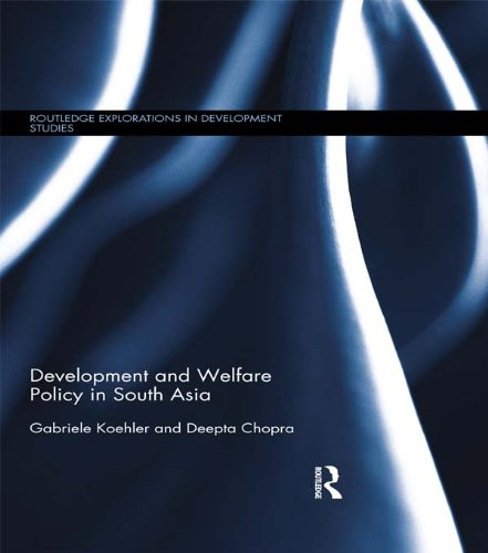 Development and Welfare Policy in South Asia (Routledge Explorations in Development Studies) (English Edition)