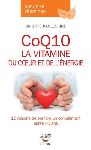 CoQ10, la vitamine du coeur et de l'énergie de Brigitte Karleskind (8 janvier 2015) Broché