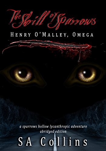 the-shrill-of-sparrows-henry-omalley-omega-a-sparrows-hollow-lycanthropic-adventure-book-1-english-e