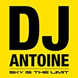 Songtexte von DJ Antoine - Sky Is the Limit