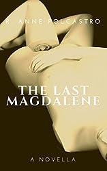 The Last Magdalene: a novella