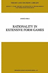 Rationality in Extensive Form Games (Theory and Decision Library C)