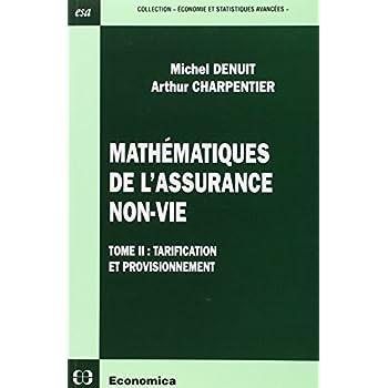 Mathématiques de l'assurance non-vie : Tome 2, Tarification et provisionnement