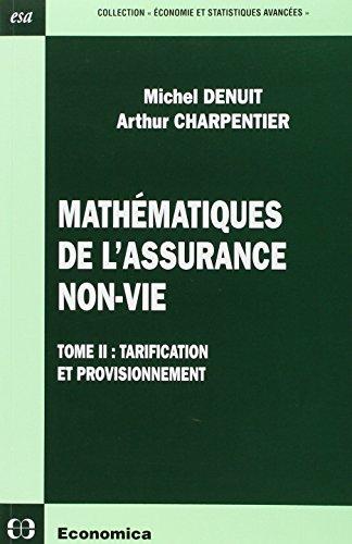 Mathématiques de l'assurance non-vie : Tome 2, Tarification et provisionnement par Arthur Charpentier