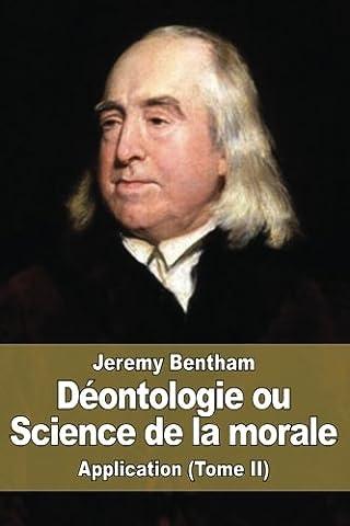 Déontologie ou Science de la morale: Application (Tome II)