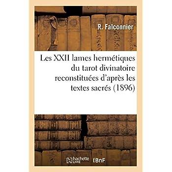 Les XXII lames hermétiques du tarot divinatoire reconstituées d'après les textes sacrés (1896)