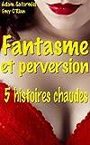 Lire le livre Fantasme perversion: histoires chaudes gratuit