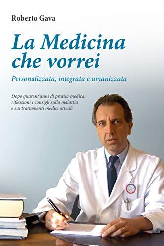La medicina che vorrei. Personalizzata, integrata e umanizzata
