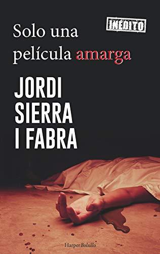 Solo una película amarga (Harper Bolsillo) por Jordi Sierra I Fabra
