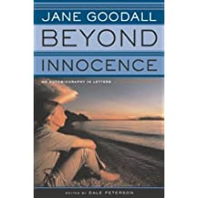 Beyond Innocence: An Autobiography in Letters The Later Years by Jane Goodall (2001-07-12)
