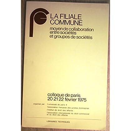 La Filiale commune : Moyen de collaboration entre sociétés et groupes de sociétés