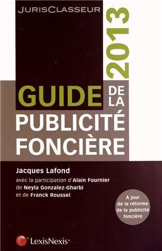 Guide de la publicité foncière 2013. A jour de la réforme de la publicité foncière.