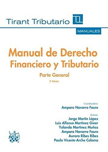 Manual de Derecho Financiero y Tributario Parte General 3ª Edición 2016 (Manuales Tirant Tributario) por Yolanda Martínez Muñoz
