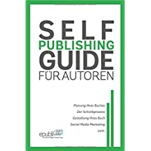 Self-Publishing Guide: für Autoren