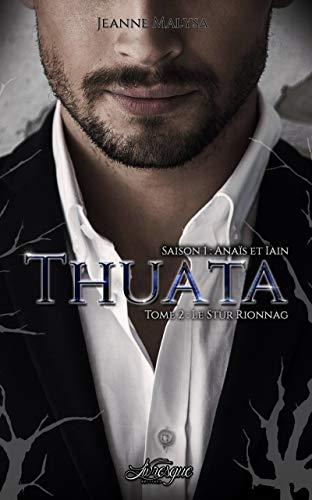 Thuata - Saison 1, tome 2: Le Stùr Rionnag (Romance)