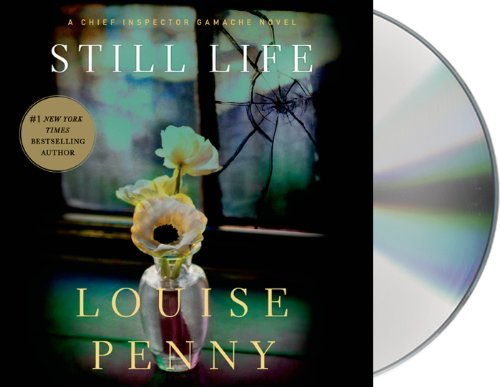 Still Life: A Chief Inspector Gamache Novel by Louise Penny (2014-07-29)