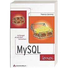 MySQL lernen . Anfangen, anwenden, verstehen