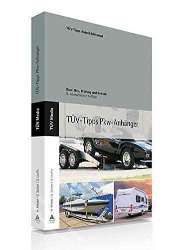 Preisvergleich Produktbild Das TÜV-Buch PKW-Anhänger: Kauf, Bau, Prüfung und Betrieb