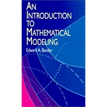 An Introduction to Mathematical Modeling (Dover Books on Computer Science) by Edward A. Bender (2000-09-15)