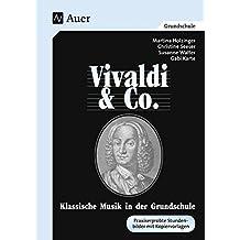 """Vivaldi & Co. - Klassische Musik in der Grundschule. Vivaldi & Co. (abgestimmt auf das Lehrerhandbuch """"Vivaldi und Co."""" mit Kopievorlagen)"""