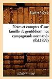 Notes et comptes d'une famille de gentilshommes campagnards normands (Éd.1899)