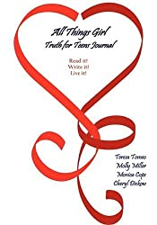 All Things Girl: Truth for Teens Journal by Teresa Tomeo (2009-05-18)