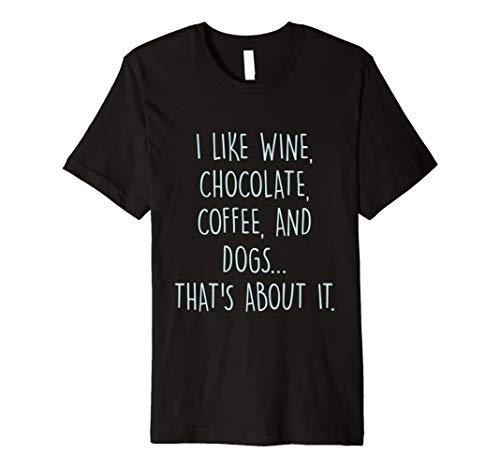 I like Wein, Schokolade, Kaffee, Hunde Cute T-Shirt
