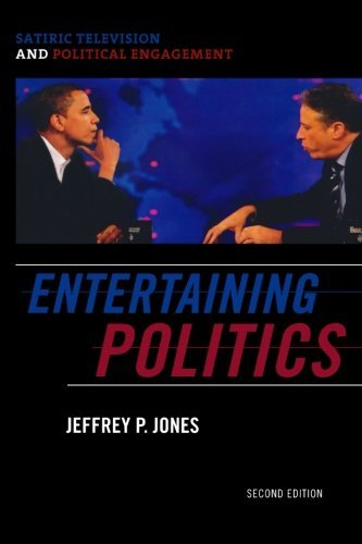 entertaining-politics-satiric-television-and-political-engagement-second-edition-communication-media-and-politics-by-jeffrey-p-jones-16-dec-2009-paperback