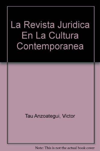 La Revista Juridica En La Cultura Contemporanea por Victor Tau Anzoategui