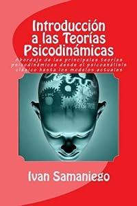 psicodinamica: Introducción a las Teorías Psicodinámicas: Abordaje de las principales teorías p...