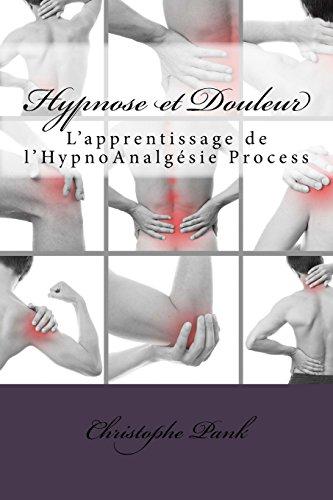 Hypnose et Douleur: L'apprentissage de l'HypnoAnalgesie Process